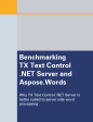Cover of 'Benchmarking TX Text Control Server for ASP.NET (incl. Windows Forms) and Aspose.Words (formerly known as 'Aspose.Word')' white paper