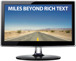 Miles beyond rich text