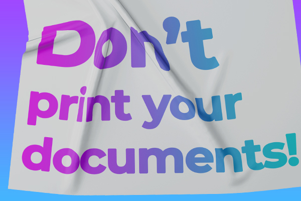 Don't Print Your Documents! Streamlined Document Processes in Your Applications